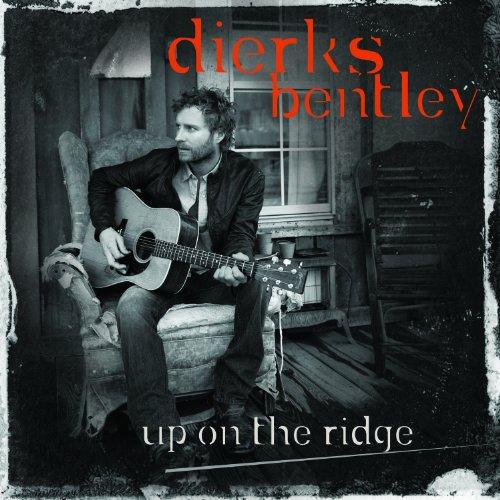 Dierks Bentley Up On The Ridge 171 American Songwriter