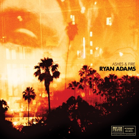 Ryan Adams Ashes And Fire 171 American Songwriter