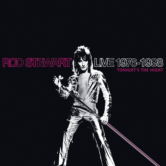 List Of All Brothers Of The Night S Watch Members: Rod Stewart: Live 1976-1998: Tonight's The Night