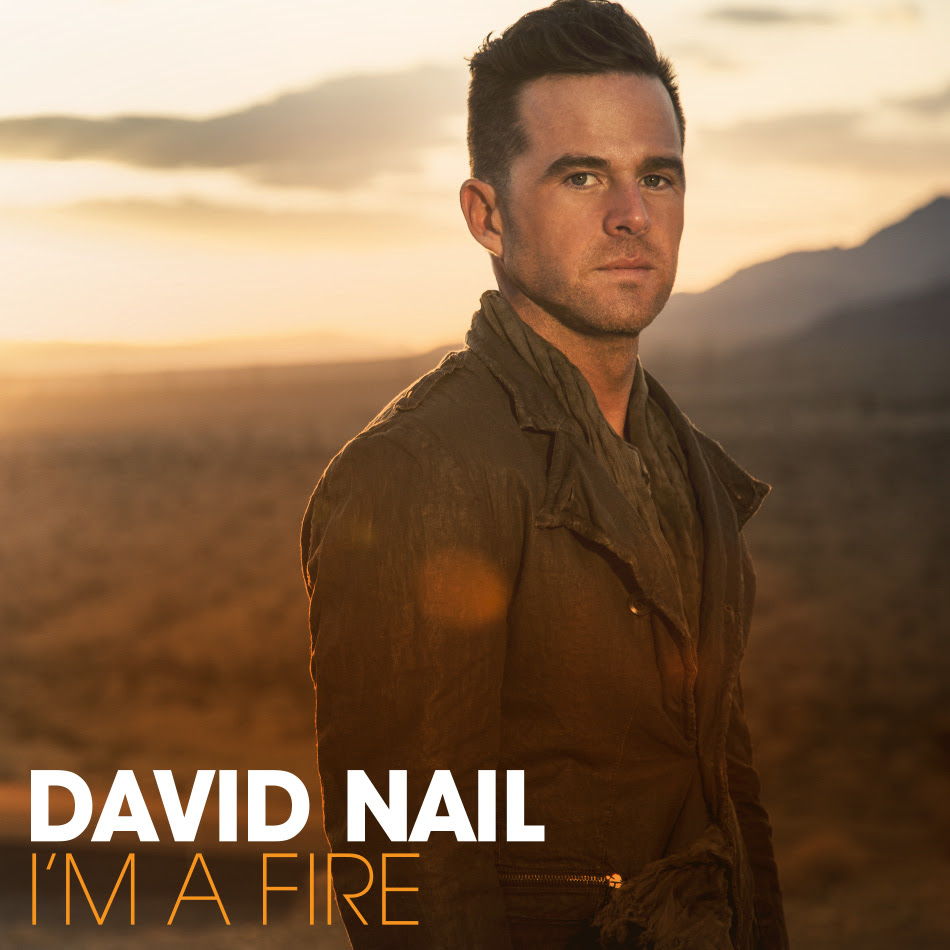 David Nail: I\'m a Fire « American Songwriter