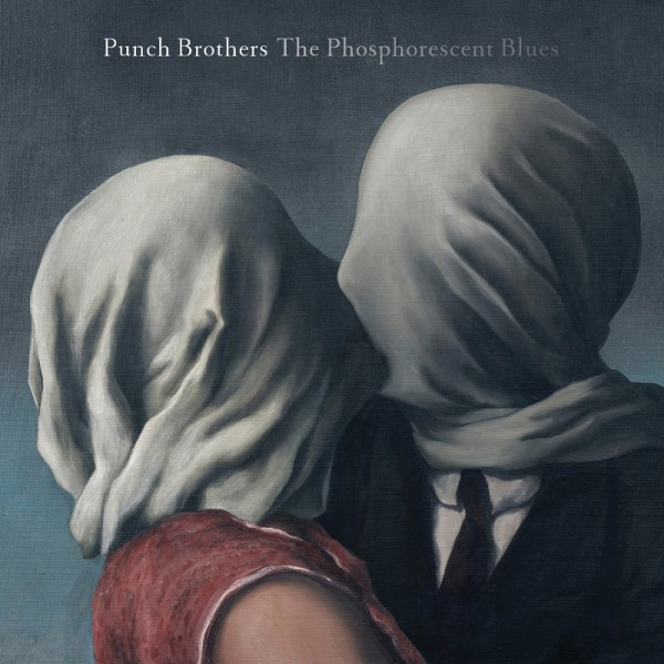 Punch Brothers - Phosphorescent_Blues
