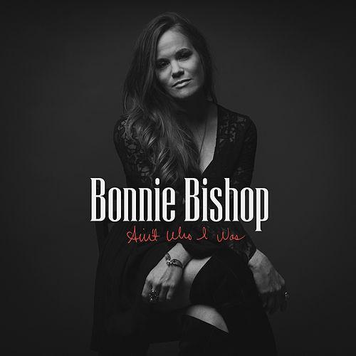 Bonnie Bishop: Ain't Who I Was