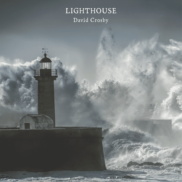 David Crosby_Lighthouse_Cover Art