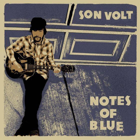 Son Volt - Notes of Blue