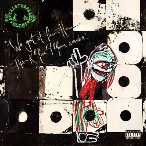 A Tribe Called Quest, We Got It from Hereu 4 Your Service