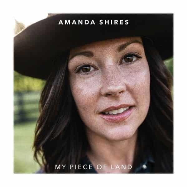 Amanda Shires,My Piece Of Land