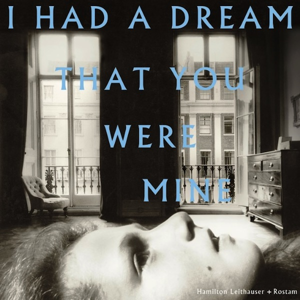 Hamilton Leithauser + Rostam I Had a Dream That You Were Mine
