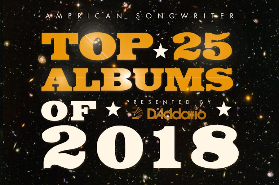 American Songwriter's Top 25 Albums Of 2018: Presented by D